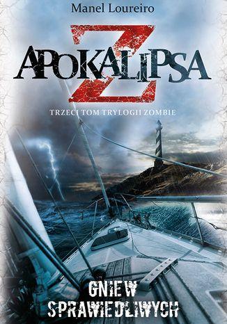 Okładka książki/ebooka Apokalipsa Z. Gniew sprawiedliwych (t.3)