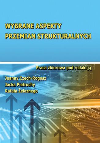 Okładka książki/ebooka Wybrane aspekty przemian strukturalnych