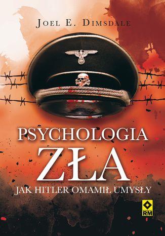 Okładka książki/ebooka Psychologia zła. Jak Hitler omamił umysły