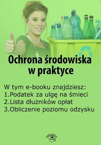Okładka książki/ebooka Ochrona środowiska w praktyce, wydanie czerwiec 2015 r