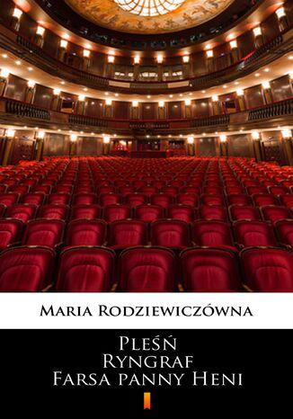 Okładka książki/ebooka Pleśń. Ryngraf. Farsa panny Heni