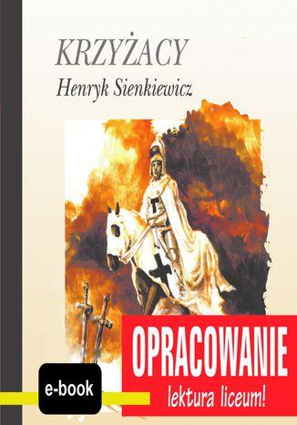 Okładka książki/ebooka Krzyżacy (Henryk Sienkiewicz) - opracowanie