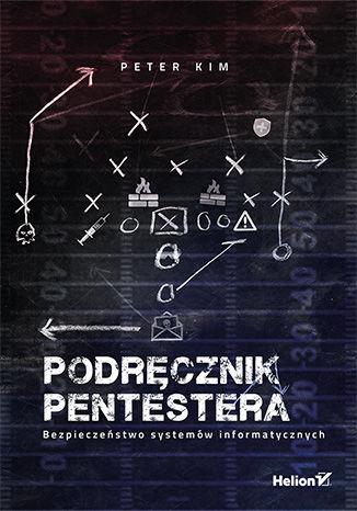 Okładka książki/ebooka Podręcznik pentestera. Bezpieczeństwo systemów informatycznych