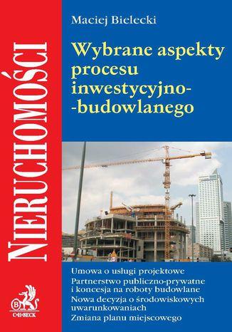 Okładka książki/ebooka Wybrane aspekty procesu inwestycyjno-budowlanego