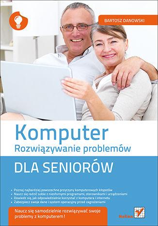 Okładka książki/ebooka Komputer. Rozwiązywanie problemów dla seniorów