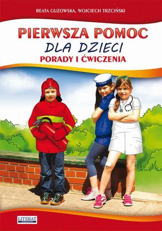 Okładka książki/ebooka Pierwsza pomoc dla dzieci. Porady i ćwiczenia