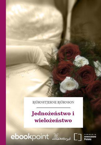 Okładka książki/ebooka Jednożeństwo i wielożeństwo