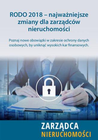 Okładka książki/ebooka RODO 2018 - najważniejsze zmiany dla zarządców nieruchomości