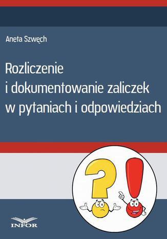 Okładka książki/ebooka Rozliczenie i dokumentowanie zaliczek w pytaniach i odpowiedziach