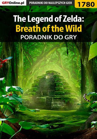 Okładka książki/ebooka The Legend of Zelda: Breath of the Wild - poradnik do gry