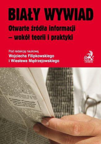 Okładka książki/ebooka Biały wywiad Otwarte źródła informacji - wokół teorii i praktyki