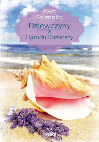 Okładka książki/ebooka Dziewczyny z ogrodu rozkoszy
