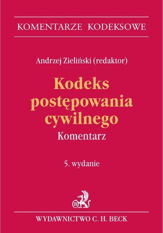 Okładka książki/ebooka Kodeks postępowania cywilnego. Komentarz. Wydanie 5