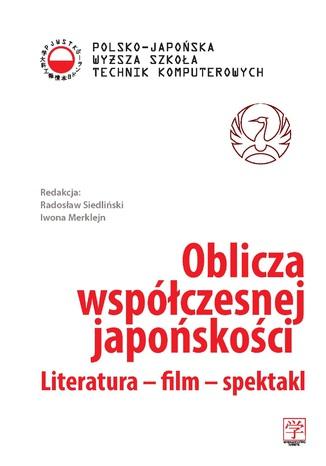 Okładka książki/ebooka Oblicza współczesnej japońskości. Literatura - film - spektakl