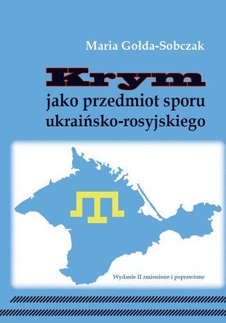 Okładka książki/ebooka Krym jako przedmiot sporu ukraińsko-rosyjskiego