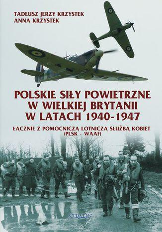 Okładka książki/ebooka Polskie Siły Powietrzne w Wielkiej Brytanii Lista Lotników