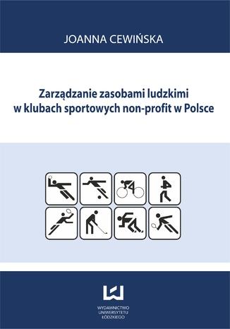 Okładka książki/ebooka Zarządzanie zasobami ludzkimi w klubach sportowych non profit w Polsce