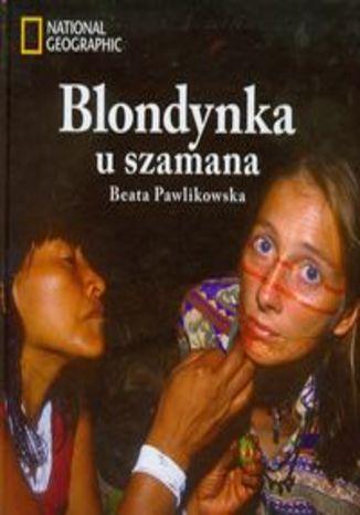 Okładka książki/ebooka Blondynka u szamana + CD