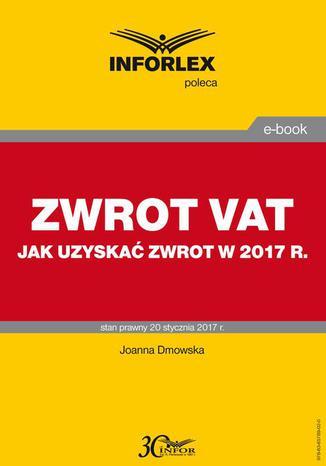 Okładka książki/ebooka ZWROT VAT jak uzyskać zwrot w 2017 r