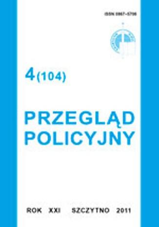 Okładka książki/ebooka Przegląd Policyjny, nr 4(104) 2011