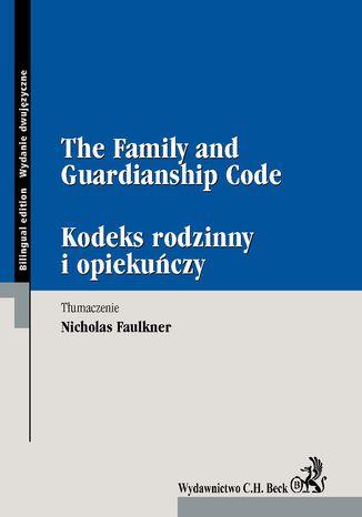 Okładka książki/ebooka The Family and Guardianship Code Kodeks rodzinny i opiekuńczy