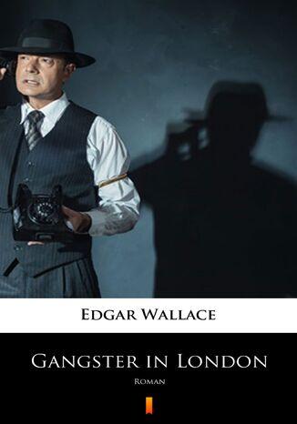 Okładka książki/ebooka Gangster in London. Roman