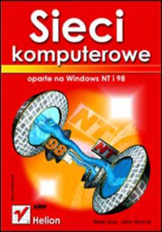 Okładka książki/ebooka Sieci komputerowe oparte na Windows NT i 98