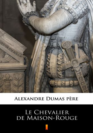 Okładka książki/ebooka Le Chevalier de Maison-Rouge