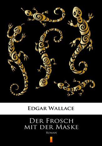 Okładka książki/ebooka Der Frosch mit der Maske. Roman