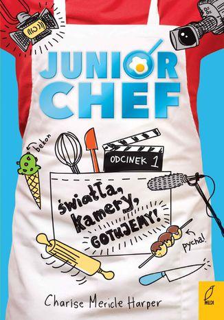 Okładka książki/ebooka JuniorChef. Światła, kamery, gotujemy! Tom 1