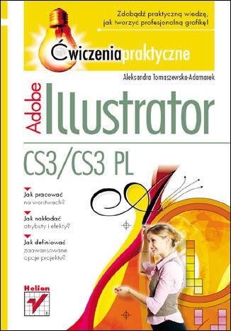 Okładka książki/ebooka Adobe Illustrator CS3/CS3 PL. Ćwiczenia praktyczne
