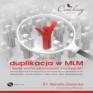 Okładka książki Czym jest duplikacja w MLM i kiedy warto wprowadzić innowacje? Nowatorska ścieżka kariery lidera MLM jako indywidualisty