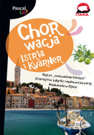 Okładka książki/ebooka Chorwacja Istria i Kvarner. Przewodnik Pascal Lajt