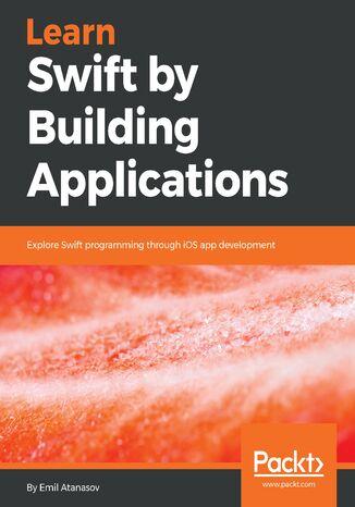 Okładka książki/ebooka Learn Swift by Building Applications