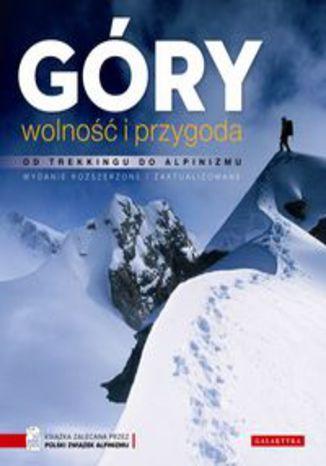 Okładka książki/ebooka Góry wolność i przygoda. Od trekkingu do alpinizmu