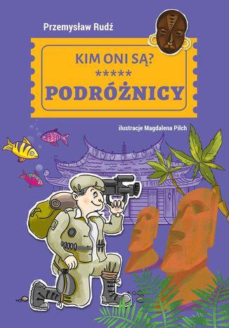 Okładka książki/ebooka Kim oni są. Podróżnicy