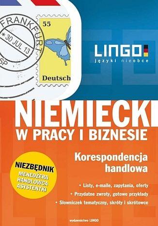 Okładka książki/ebooka Niemiecki w pracy i biznesie. Korespondencja handlowa
