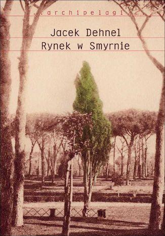 Okładka książki/ebooka Rynek w Smyrnie