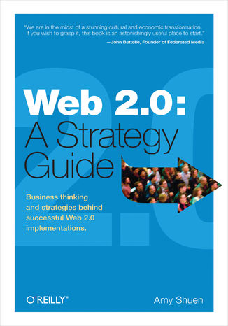 Okładka książki/ebooka Web 2.0: A Strategy Guide. Business Thinking and Strategies Behind Successful Web 2.0 Implementations
