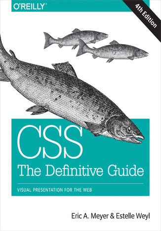 Okładka książki/ebooka CSS: The Definitive Guide. Visual Presentation for the Web. 4th Edition