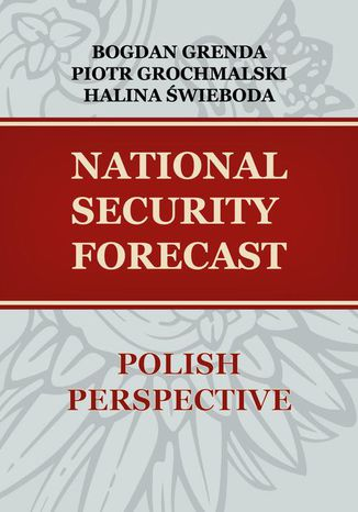 Okładka książki/ebooka NATIONAL SECURITY FORECAST POLISH PERSPECTIVE