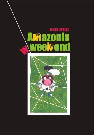 Okładka książki/ebooka Amazonia w weekend