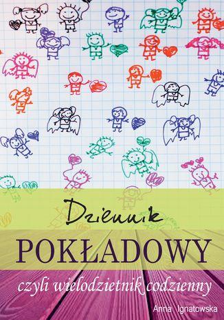 Okładka książki/ebooka Dziennik Pokładowy czyli Wielodzietnik Codzienny