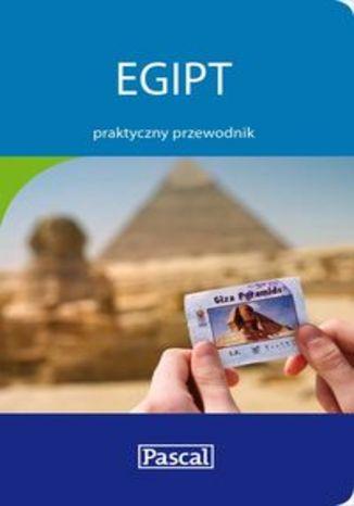 Okładka książki/ebooka Egipt. Praktyczny przewodnik Pascal