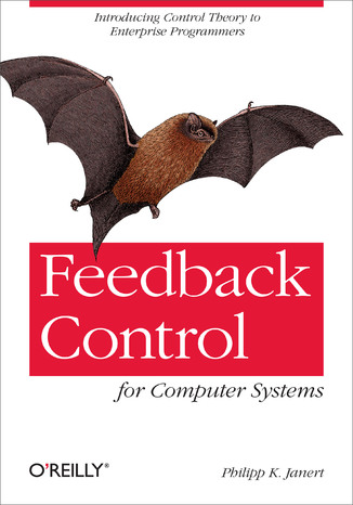 Okładka książki/ebooka Feedback Control for Computer Systems. Introducing Control Theory to Enterprise Programmers
