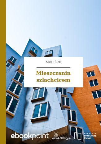 Okładka książki/ebooka Mieszczanin szlachcicem