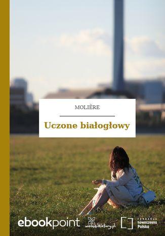 Okładka książki/ebooka Uczone białogłowy