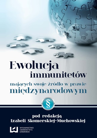 Okładka książki/ebooka Ewolucja immunitetów mających swoje źródło w prawie międzynarodowym
