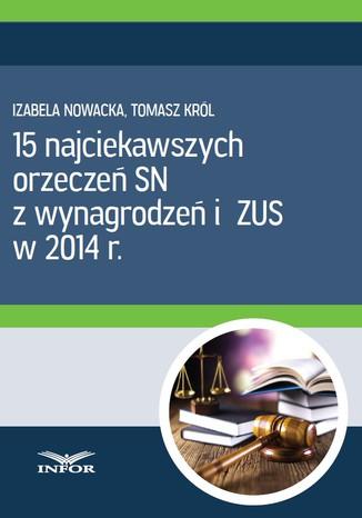 Okładka książki/ebooka 15 najciekawszych orzeczeń SN z wynagrodzeń i ZUS w 2014 r