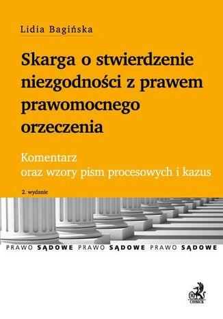 Okładka książki/ebooka Skarga o stwierdzenie niezgodności z prawem prawomocnego orzeczenia. Komentarz oraz wzory pism procesowych i kazus